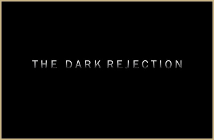 The Dark Rejection